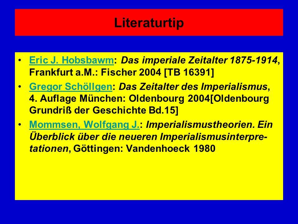 Literaturtip Eric J. Hobsbawm: Das imperiale Zeitalter 1875-1914, Frankfurt a.M.: Fischer 2004 [TB 16391]
